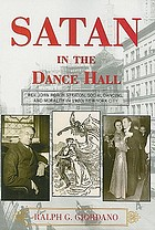 Satan in the dance hall : Rev. John Roach Straton, social dancing, and morality in 1920s New York City