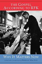 The gospel according to RFK : why it matters now