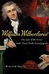 William Wilberforce : the life of the great anti-slave trade campaigner