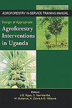 Design of appropriate agroforestry interventions in Uganda : agroforestry in-service training manual