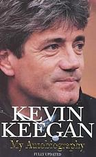 Kevin Keegan : my autobiography