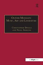 Olivier Messiaen : music, art, and literature