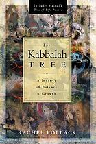 The Kabbalah tree : a journey of balance & growth