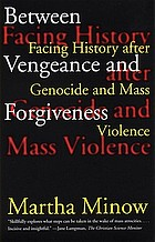 Between vengeance and forgiveness : facing history after genocide and mass violence