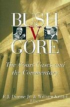 Bush v. Gore : the court cases and the commentary