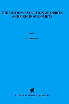 The Motion, evolution of orbits, and origin of comets; symposium no. 45, held in Leningrad, U.S.S.R., August 4-11, 1970