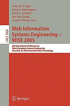 Web information systems engineering : WISE 2005, 6th International Conference on Web Information Systems Engineering, New York, NY, USA, November 20-22, 2005 : proceedings