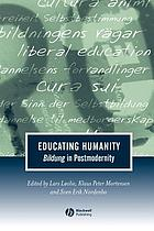 Educating humanity : Bildung in postmodernity