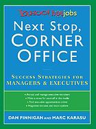 Next stop, corner office : success strategies for managers & executives