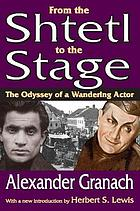 From the shtetl to the stage : the odyssey of a wandering actor