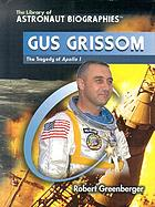 Gus Grissom : the tragedy of Apollo 1
