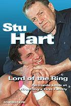 Stu Hart : lord of the ring : an insider's look at wrestling's first family