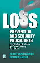 Loss prevention and security procedures : practical applications for contemporary problems