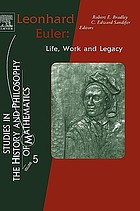 Leonhard Euler : life, work, and legacy