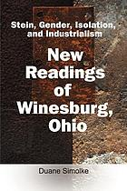 Stein, Gender, Isolation and Industrialism : new readings of Winesburg, Ohio ; written 1992-1996