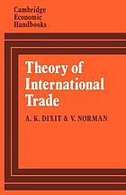 Theory of international trade : a dual, general equilibrium approach Theory of international trade