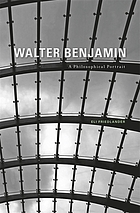 Walter Benjamin : a philosophical portrait
