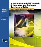 Introduction to PCI Express : a hardware and software developer's guide