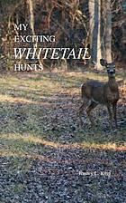 My Exciting Whitetail Hunts