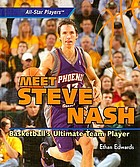 Meet Steve Nash : basketball's ultimate team player