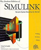 The student edition of SIMULINK : dynamic system simulation for MATLAB : user's guide