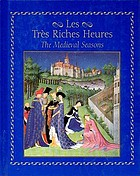 Les très riches heures : the medieval seasons