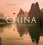 China, empire of the written symbol China, empire of living symbols