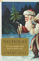Nicholas : the epic journey from saint to Santa Claus