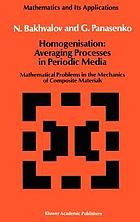 Homogenisation : averaging processes in periodic media : mathematical problems in the mechanics of composite materials