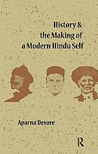 History and the making of a modern Hindu self