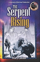 The serpent rising : a journal of spiritual seduction