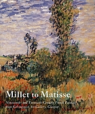 Millet to Matisse : nineteenth- and twentieth-century French painting from Kelvingrove Art Gallery, Glasgow