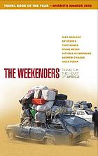 The weekenders : travels in the heart of Africa