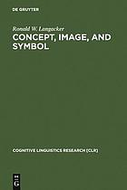 Concept, image, and symbol : the cognitive basis of grammar