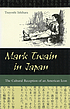 Mark Twain in Japan : the cultural reception of an American icon