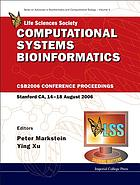 Computational systems bioinformatics : CSB2006 conference proceedings, Stanford CA, 14-18 August 2006