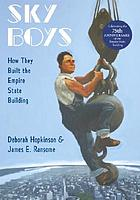 Sky boys : how they built the Empire State Building
