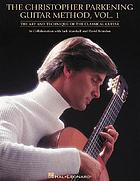 The Christopher Parkening guitar method : the art and technique of the classical guitarThe Christopher Parkening guitar method. the art and technique of the classical guitar