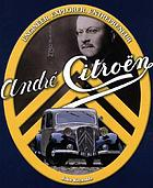 André Citroën : engineer, explorer, entrepreneur