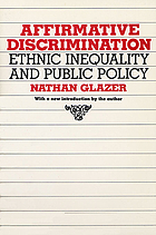 Affirmative discrimination : ethnic inequality and public policy