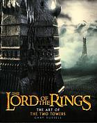 The Lord of the Rings : the art of The two towers