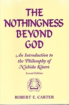 The nothingness beyond God : an introduction to the philosophy of Nishida Kitaro