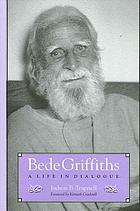 Bede Griffiths : a life in dialogue