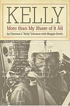 Kelly : more than my share of it all