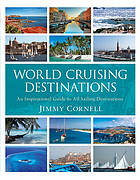 World cruising destinations : an inspirational guide to the world's best cruising areas