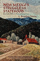 New Mexico's struggle for statehood; sixty years of effort to obtain self government