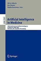 Artificial intelligence in medicine : 10th Conference on Artificial Intelligence in Medicine, AIME 2005, Aberdeen, UK, July 23-27, 2005 ; proceedings