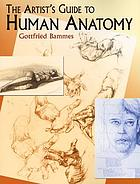 The artist's guide to human anatomy : an illustrated reference to drawing humans including work by amateur artists, art teachers and students