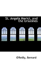 St. Angela Merici, and the Ursulines