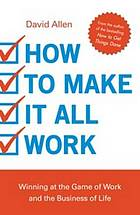 How to make it all work : winning at the game of work and the business of life